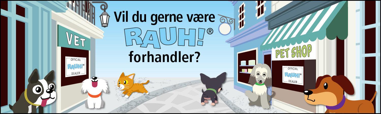 Vil du gerne vaere RAUH! forhandler?
